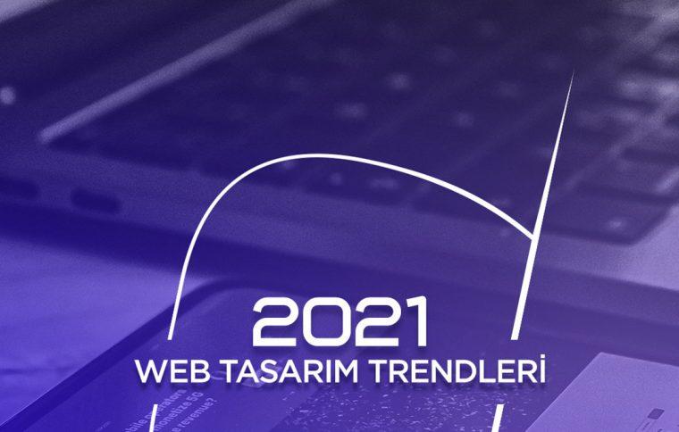 2021 Web Tasarım Trendleri