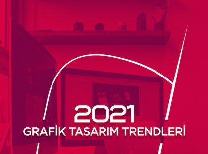 2021 Yılının Grafik Tasarım Trendleri